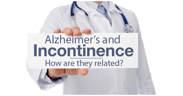 doctor holding sign that reads Alzheimer's and Incontinence How are They Related?