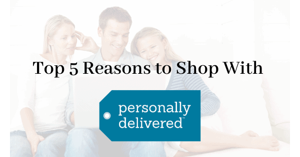 Top 5 Reasons to Shop With Personally Delivered