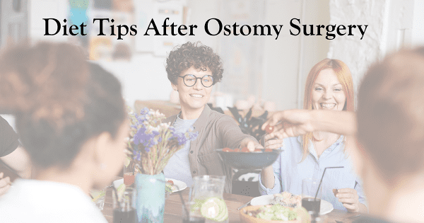 Diet Tips After Ostomy Surgery