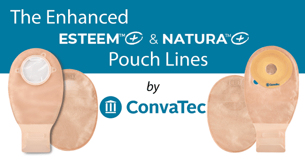 Introducing the Enhanced ConvaTec Esteem+ and Natura+ Pouch Lines
