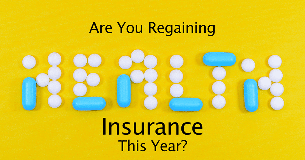 are you regaining health insurance coverage?