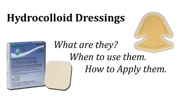 Hydrocolloid Dressings: What,  When, & How