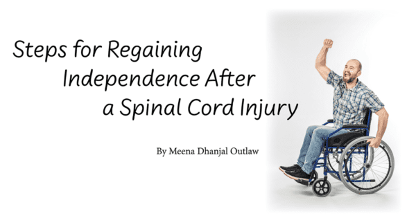 Having a Spinal Cord Injury and Regaining Independence